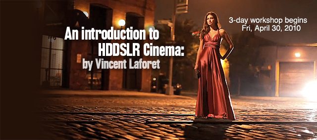 Vincent Laforet HDDSLR Cinema