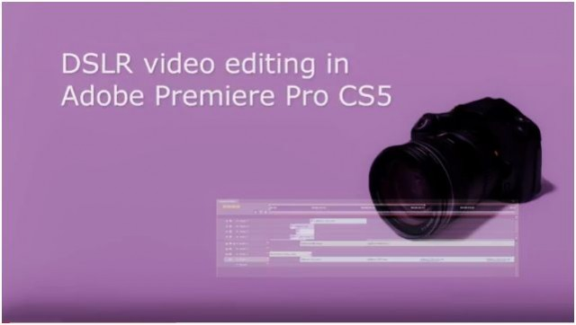 DSLR Video Editing in Premiere Pro CS5