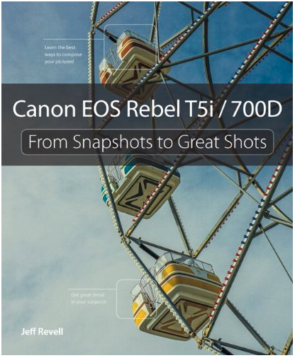 Canon Rebel T5i From Snapshots to Great Shots