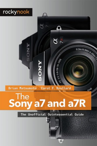 Sony A7 and A7R Guide Book