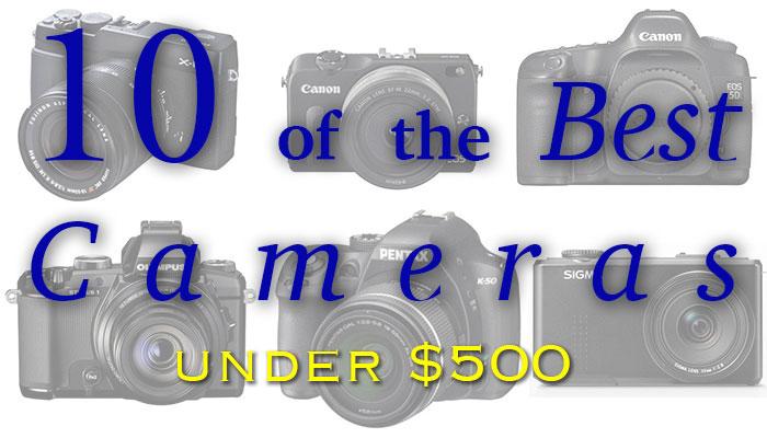 Top-Cameras-Under-500-Dollars