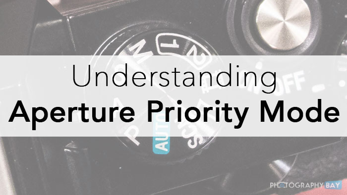 Camera Modes: A for Aperture Priority