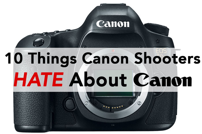 10-Things-Canon-Shooters-Hate-About-Canon