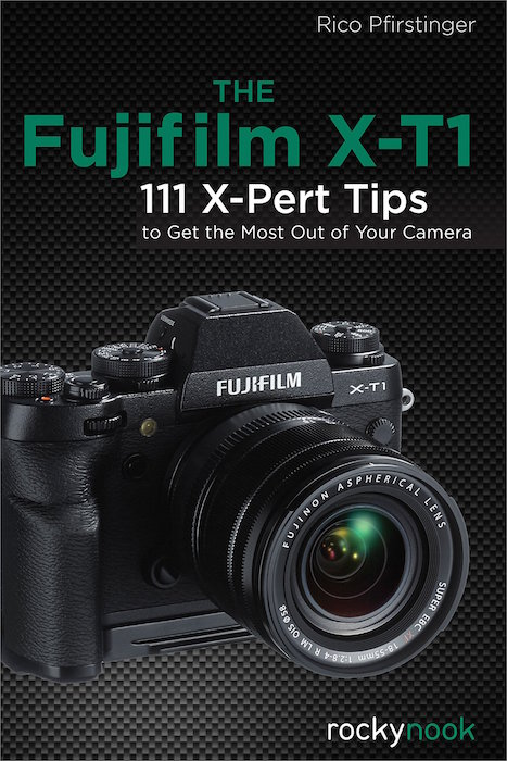 The Fujifilm X-T1 111 X-Pert Tips