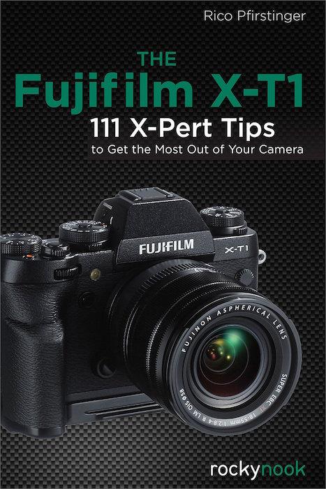 The Fujifilm X-T1 111 X-Pert Tips