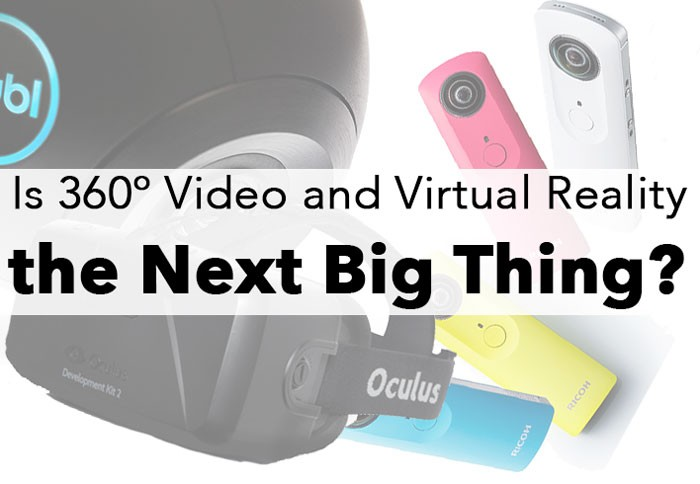360-Video-and-Virtual-Reality-Next-Big-Thing