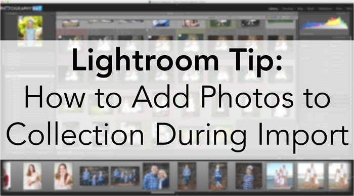 Lightroom-Tip-Collections-on-Import