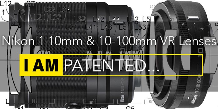 Nikon-1-10-100mm-and-10mm-Lens-Patents