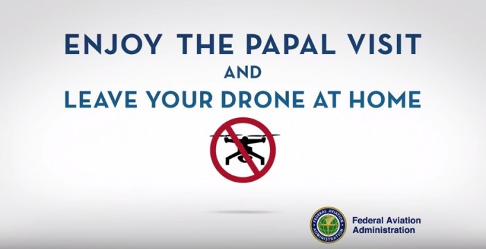 FAA No Drone Zone Papal Visit