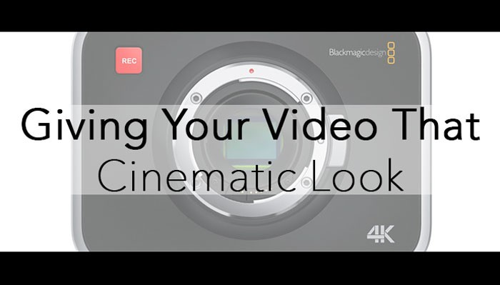 Giving-Your-Video-That-Cinematic-Look
