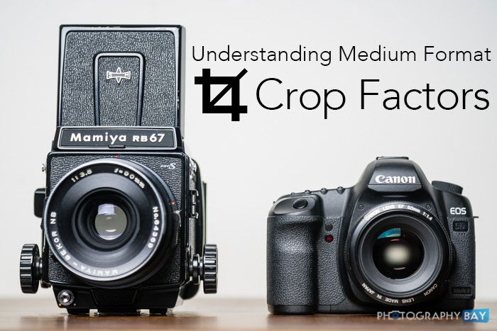 Understanding-Medium-Format-Crop-Factors